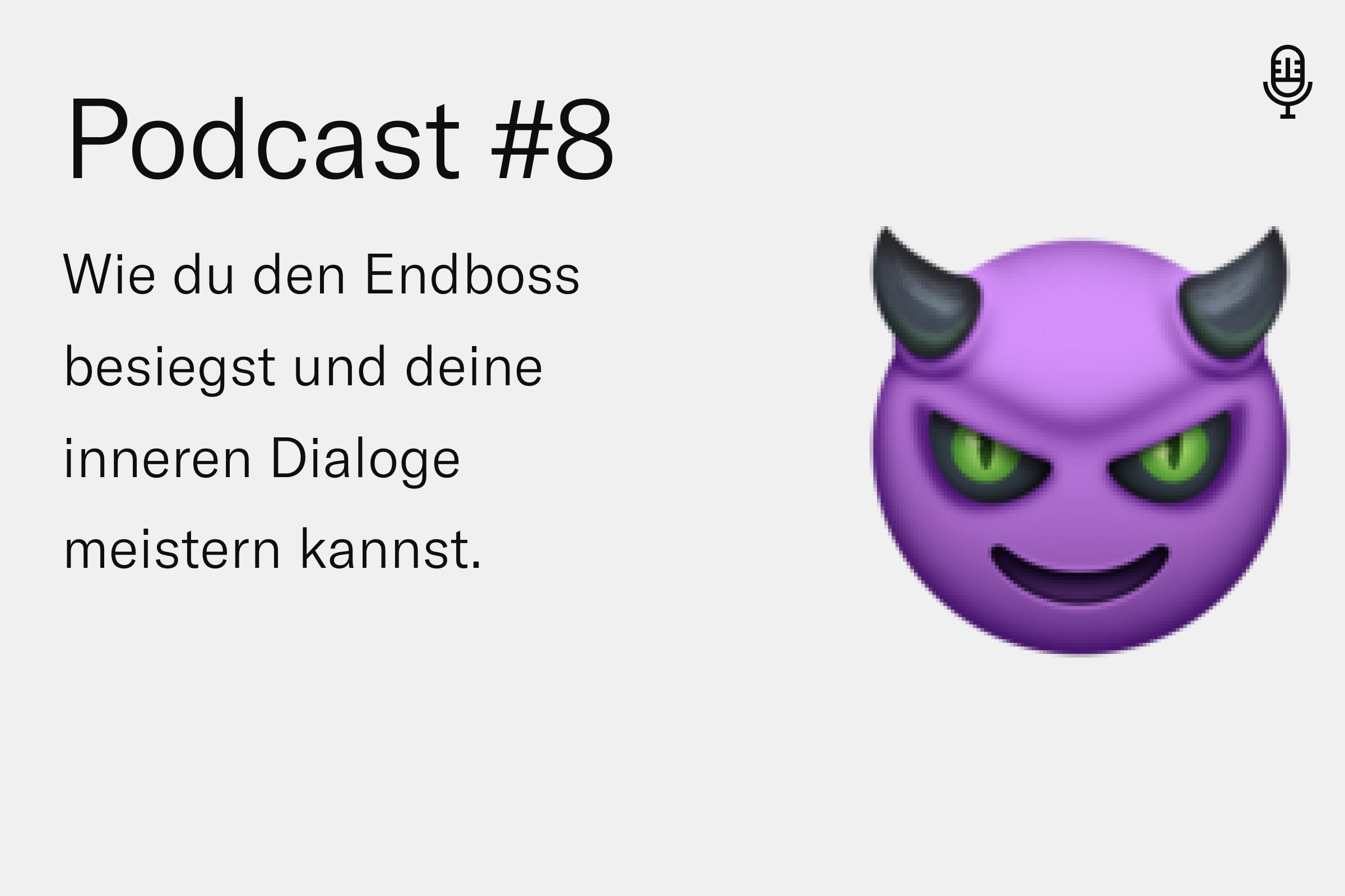 Podcast #8 – Wie du den Endboss besiegst